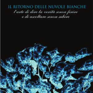 """Lorenzo Battistutta """"Il ritorno delle nuvole bianche"""""""